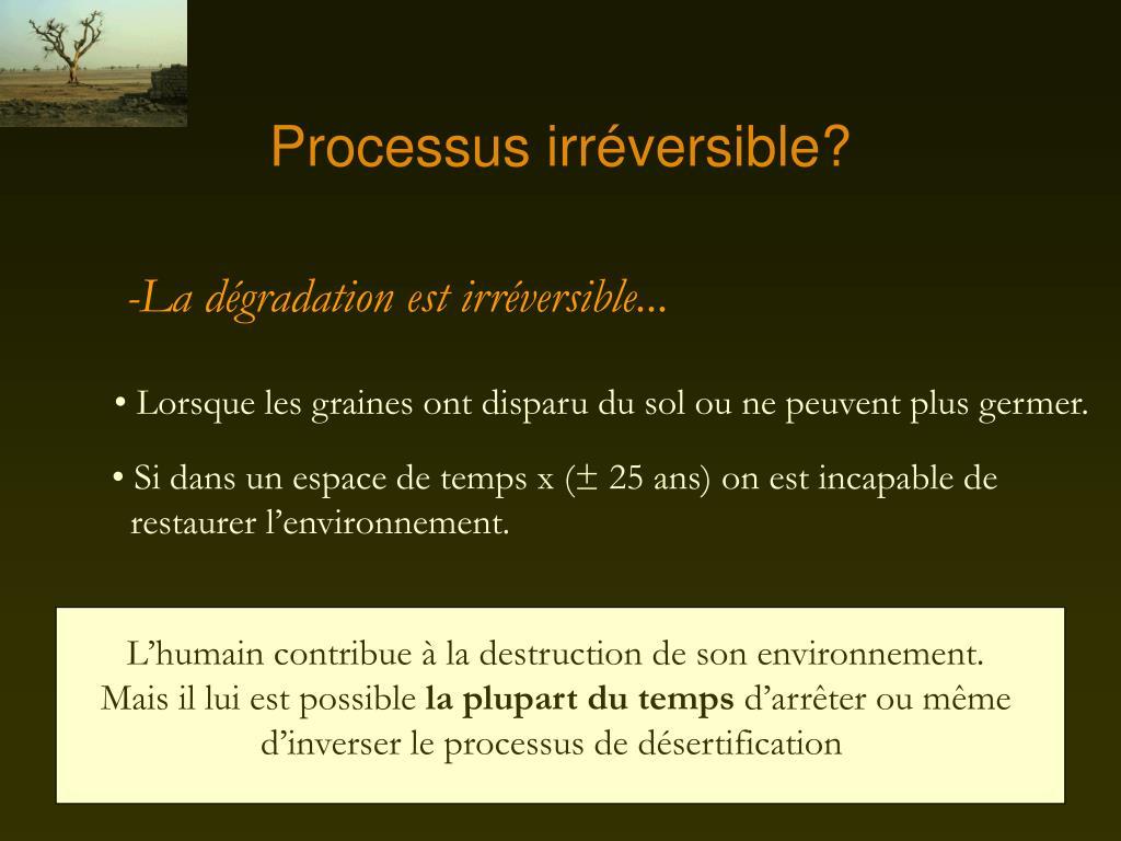 Processus irréversible?
