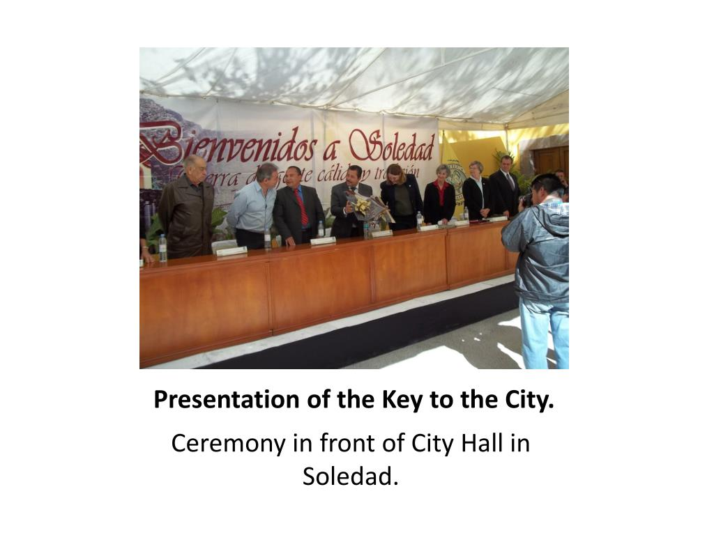 Presentation of the Key to the City.