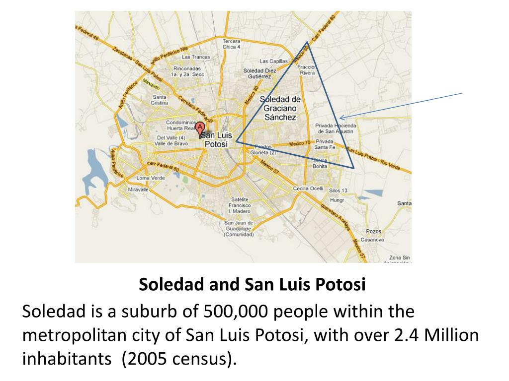 Soledad and San Luis Potosi