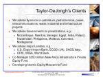 taylor dejongh s clients