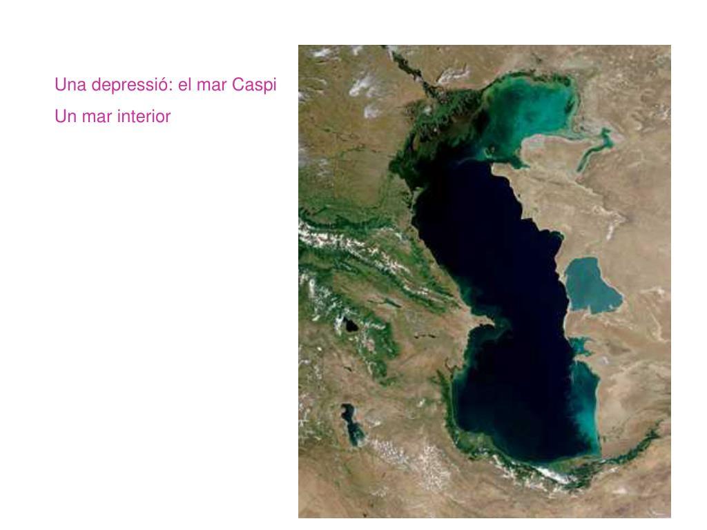Una depressió: el mar Caspi