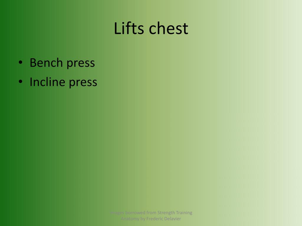 Lifts chest