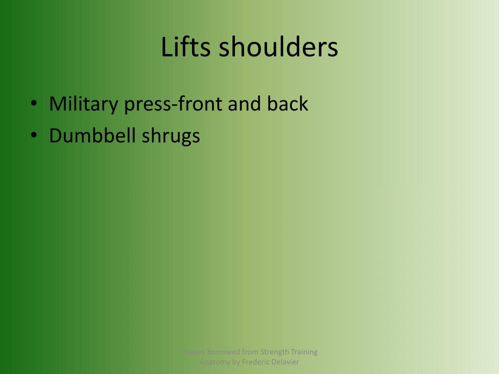 Lifts shoulders