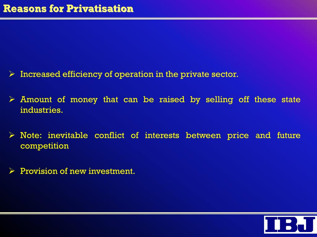 Reasons for Privatisation