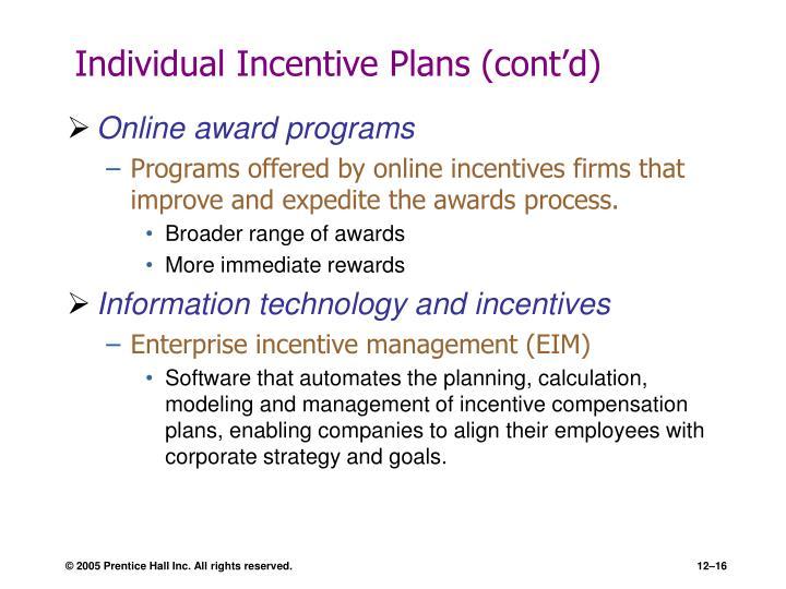Individual Incentive Plans (cont'd)