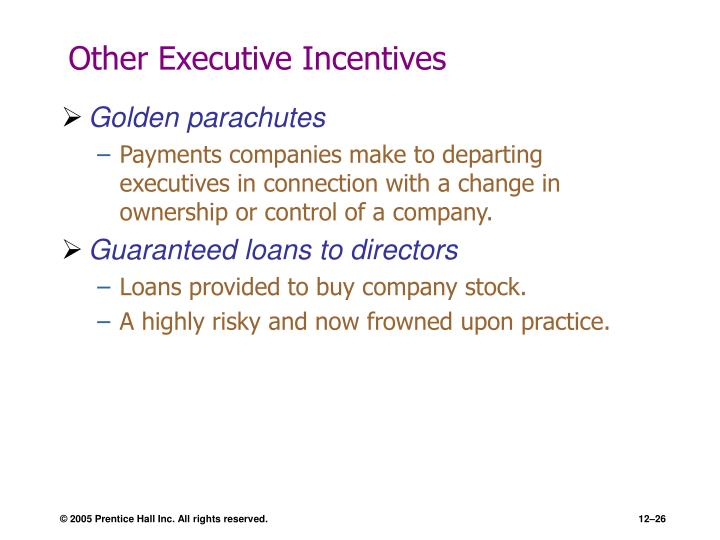 Other Executive Incentives