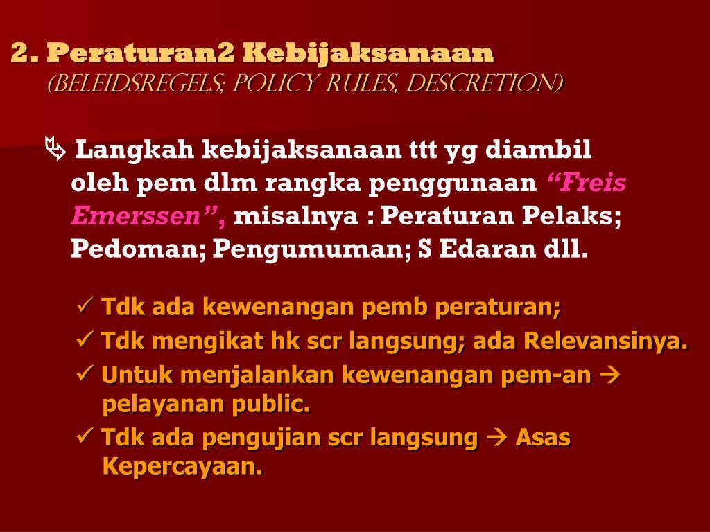 2. Peraturan2 Kebijaksanaan