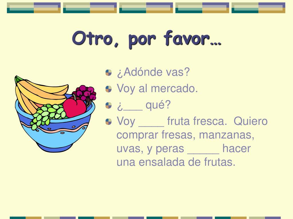 Otro, por favor…