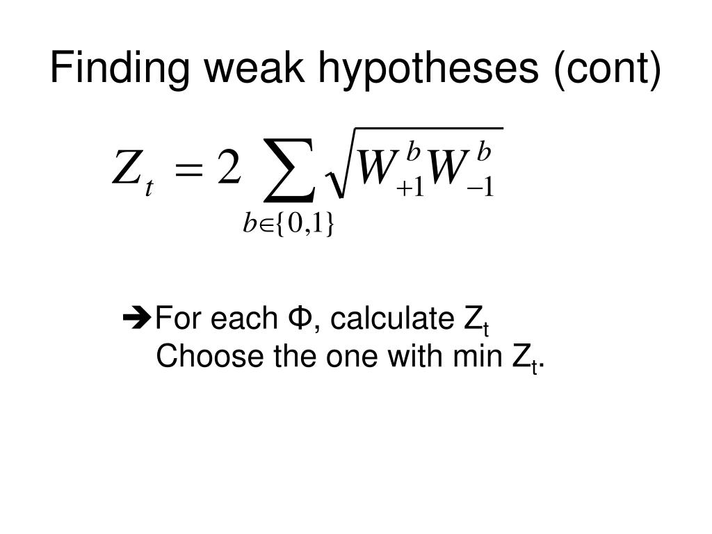 Finding weak hypotheses (cont)