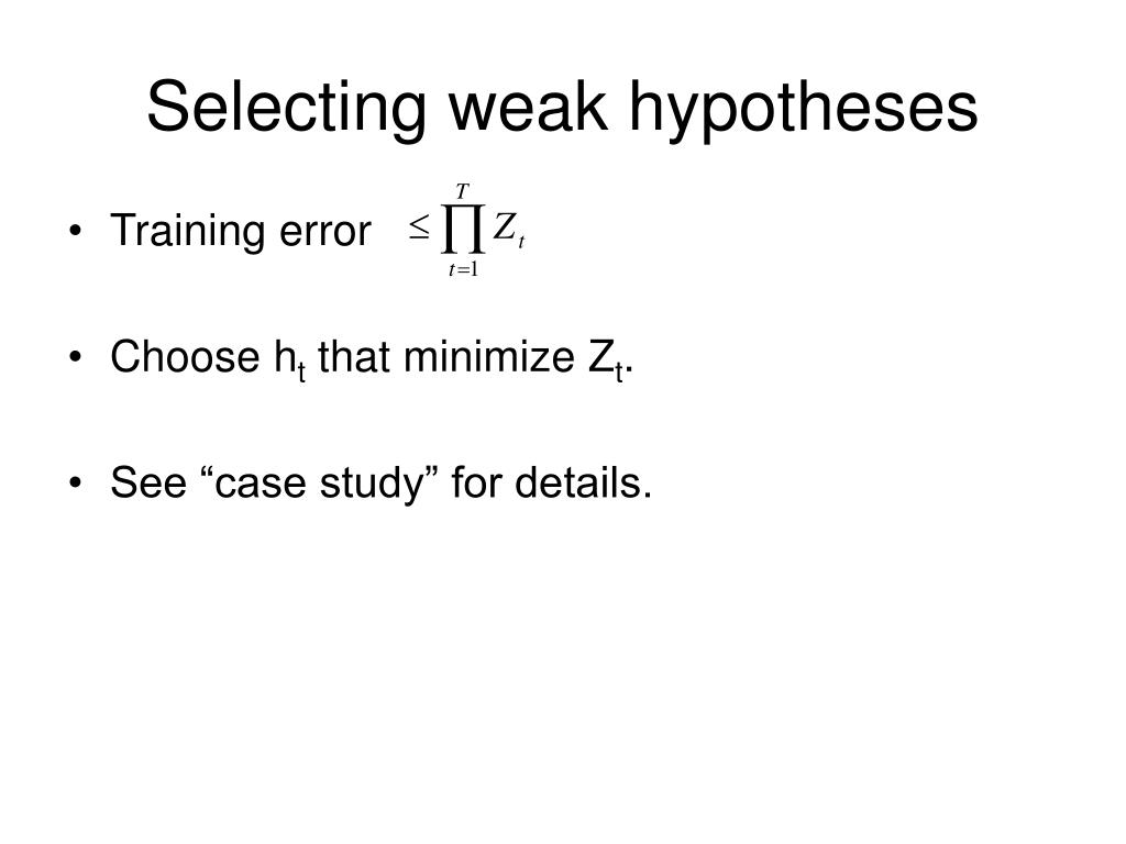 Selecting weak hypotheses