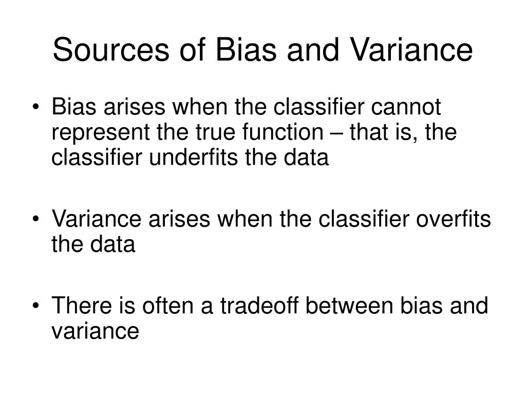 Sources of Bias and Variance