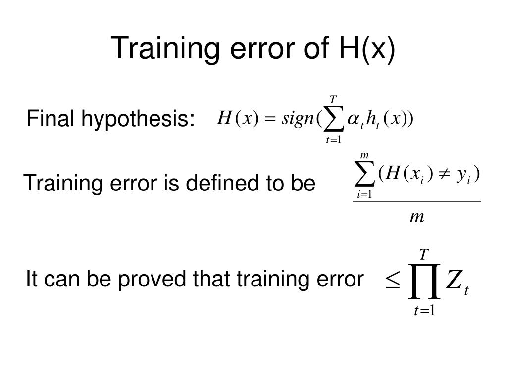Training error of H(x)