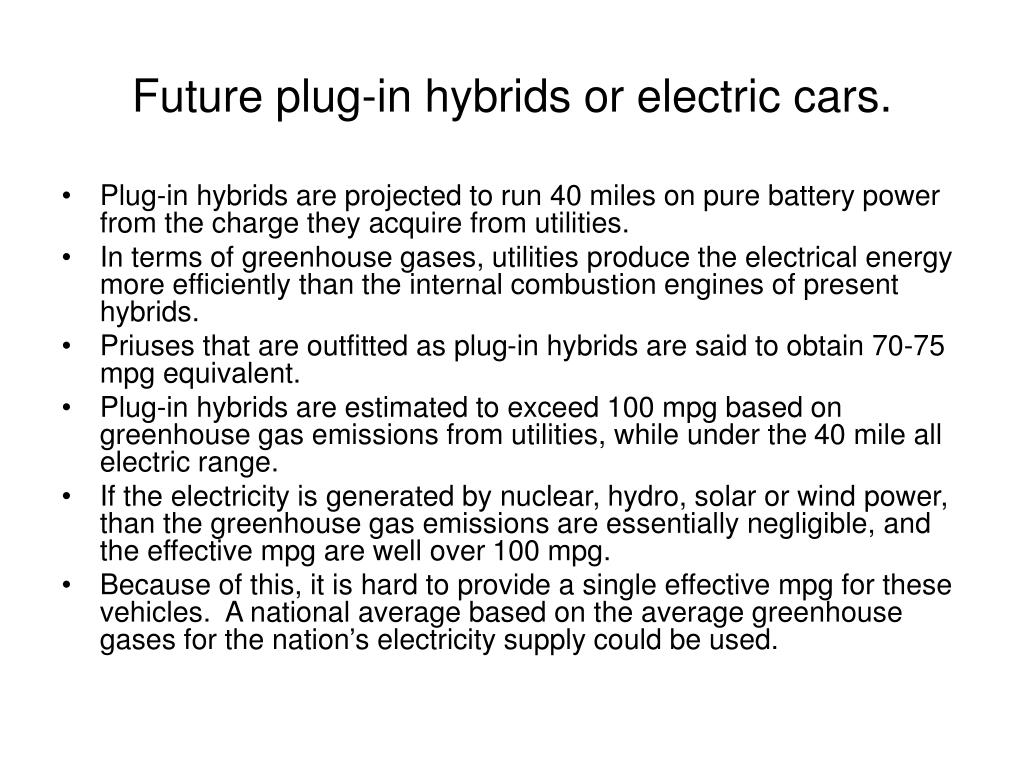 Future plug-in hybrids or electric cars.