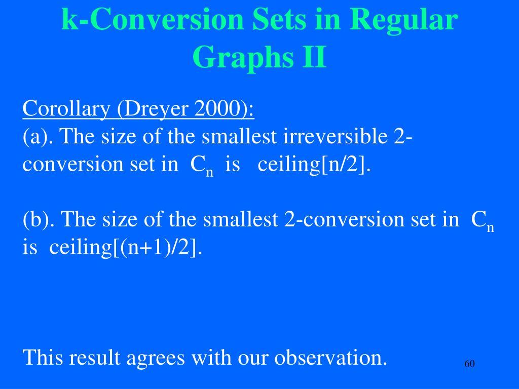 k-Conversion Sets in Regular Graphs II