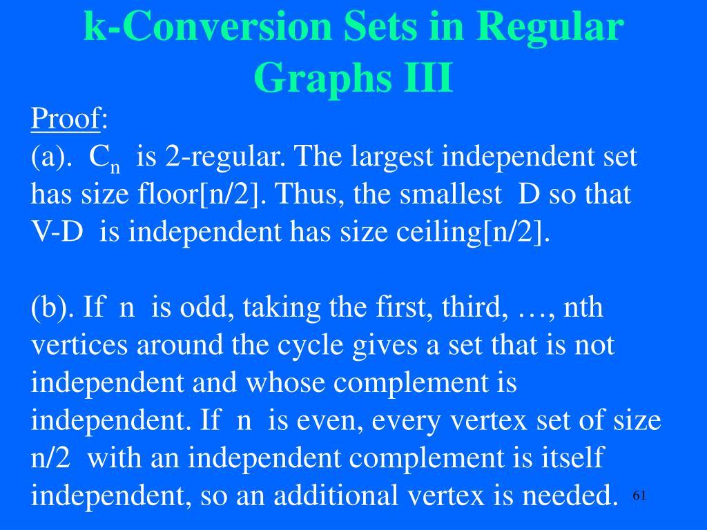 k-Conversion Sets in Regular Graphs III