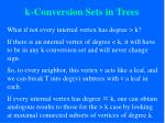 k conversion sets in trees73