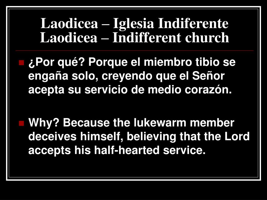 Laodicea – Iglesia Indiferente Laodicea – Indifferent church