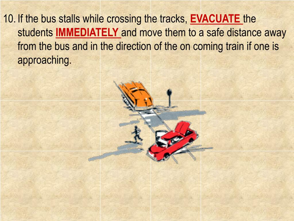 If the bus stalls while crossing the tracks,