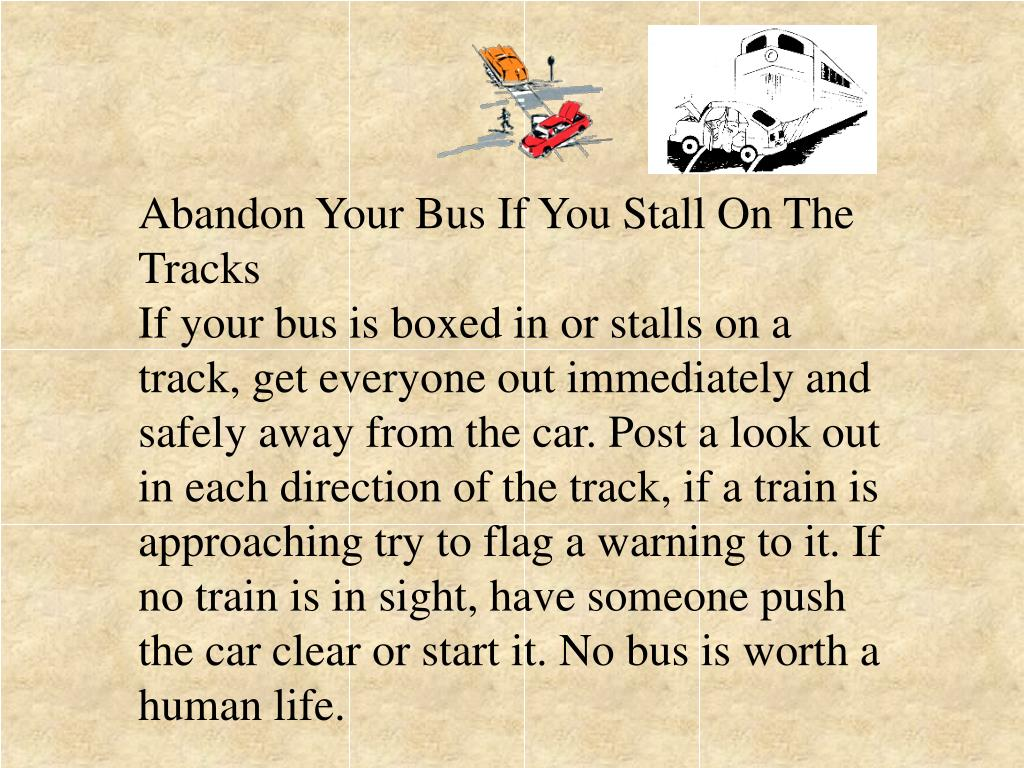 Abandon Your Bus If You Stall On The Tracks