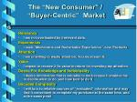 the new consumer buyer centric market