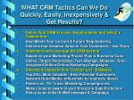 what crm tactics can we do quickly easily inexpensively get results
