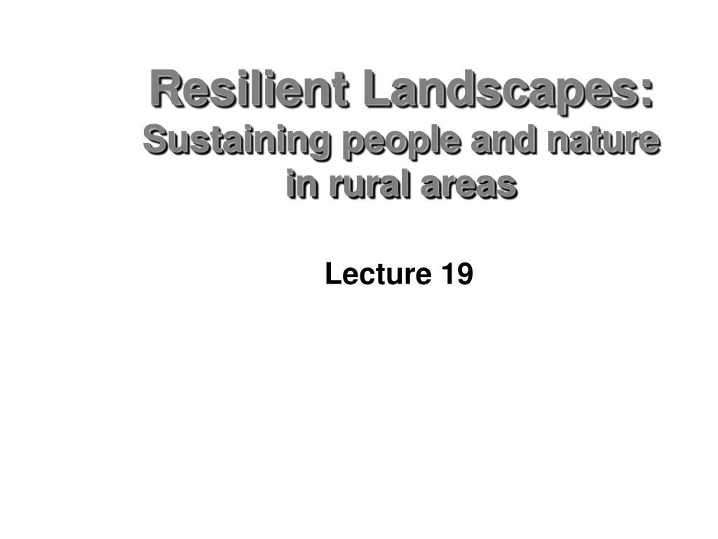Resilient Landscapes: