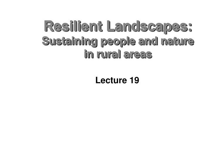 Resilient landscapes sustaining people and nature in rural areas