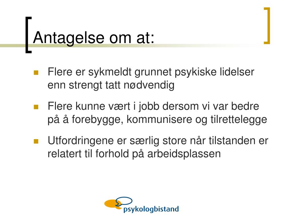 Antagelse om at: