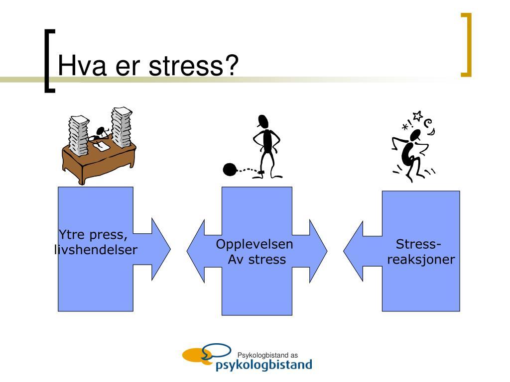 Hva er stress?