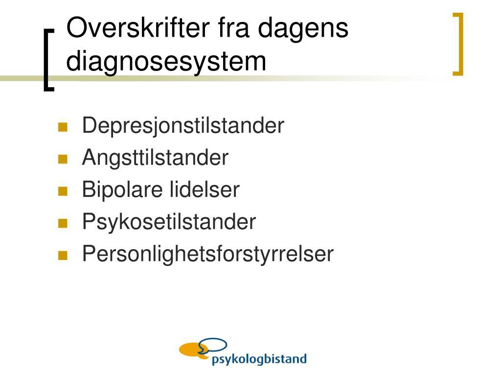 Overskrifter fra dagens diagnosesystem