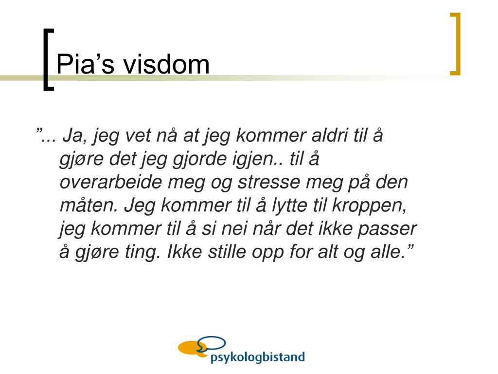 Pia's visdom
