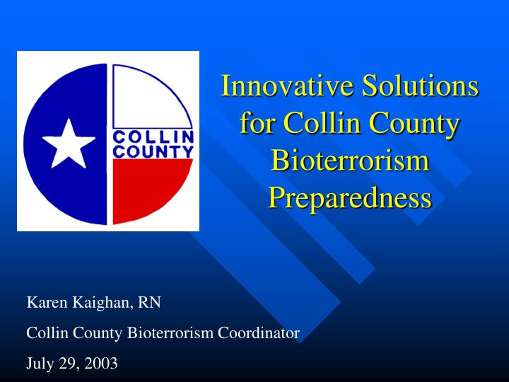 Innovative solutions for collin county bioterrorism preparedness l.jpg