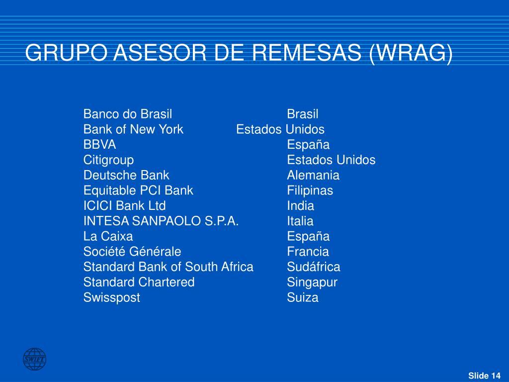 GRUPO ASESOR DE REMESAS (WRAG)