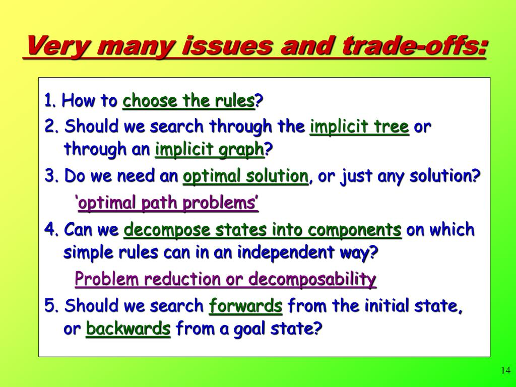 Very many issues and trade-offs: