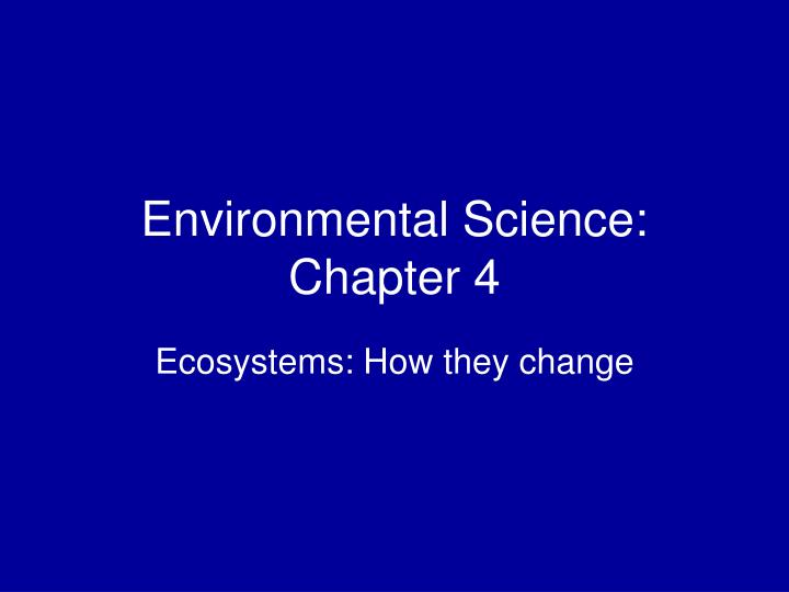 Environmental science chapter 4