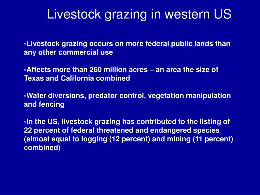 -Livestock grazing occurs on more federal public lands than any other commercial use