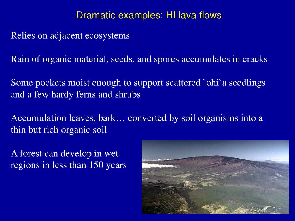 Dramatic examples: HI lava flows