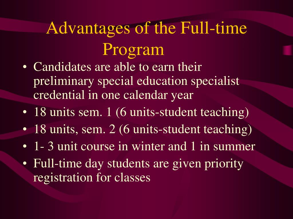 Advantages of the Full-time Program