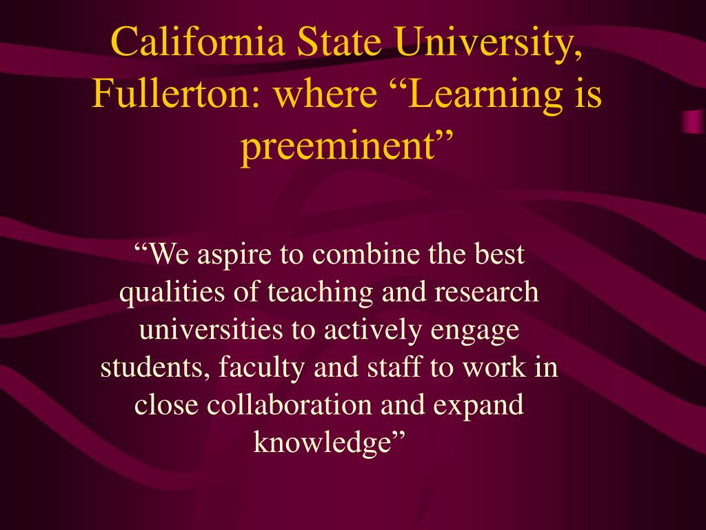 "California State University, Fullerton: where ""Learning is preeminent"""