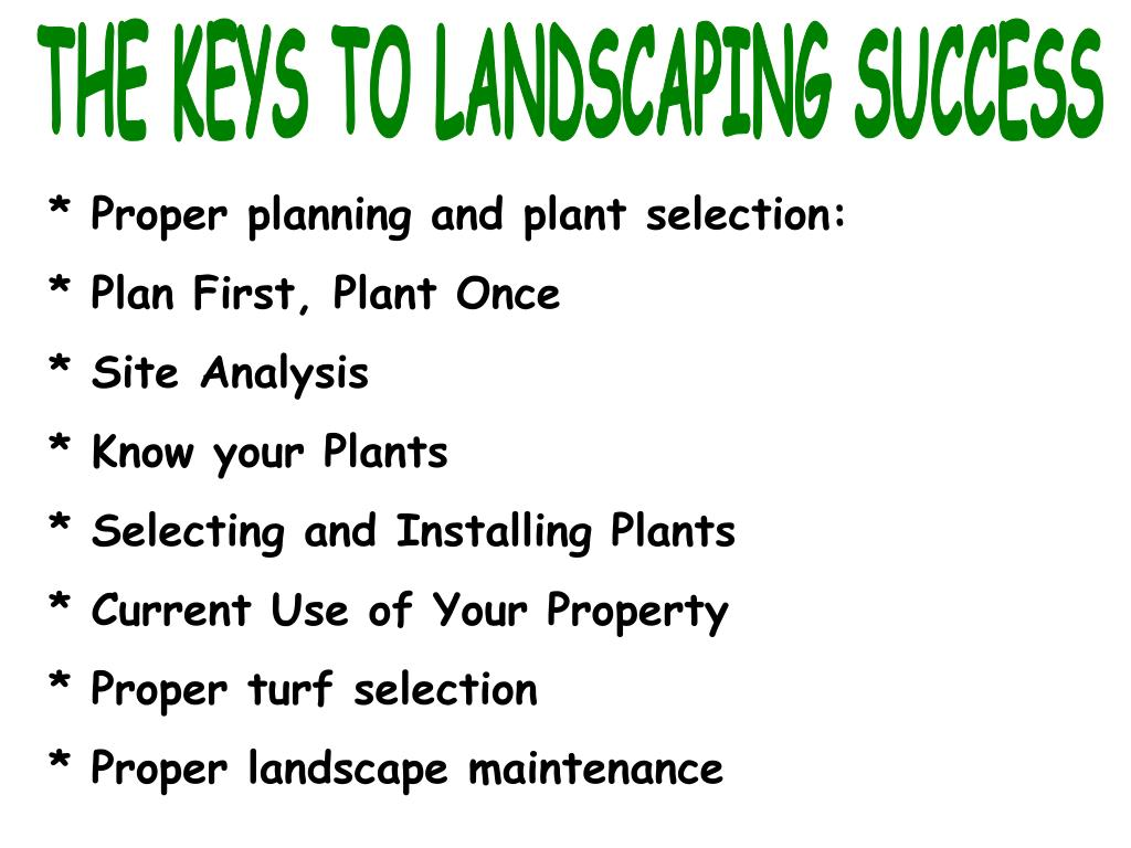 THE KEYS TO LANDSCAPING SUCCESS