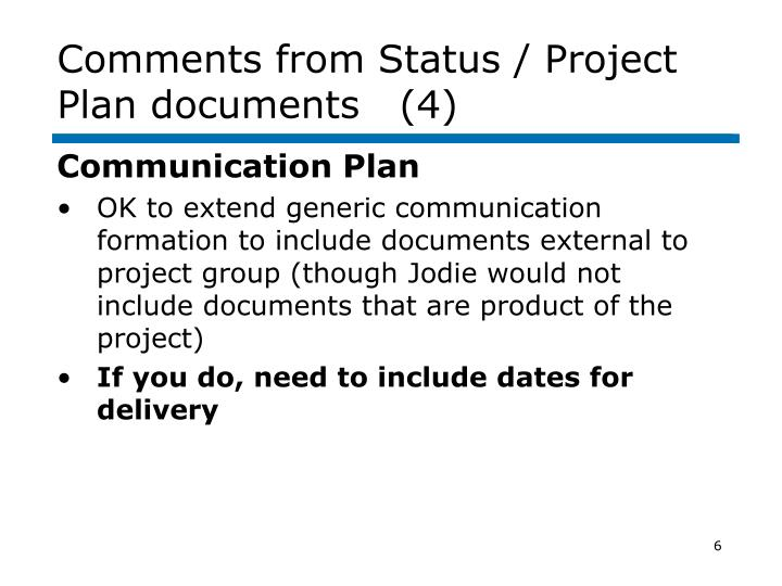 Comments from Status / Project Plan documents   (4)