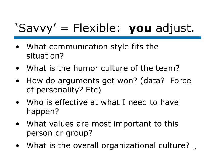 'Savvy' = Flexible: