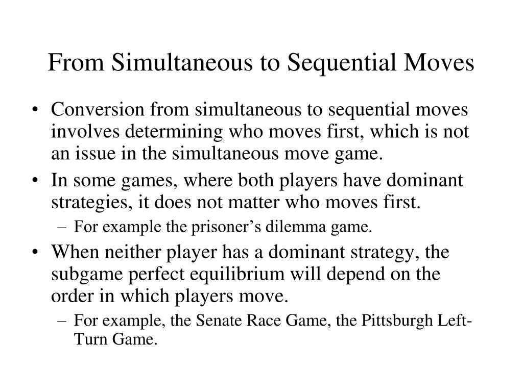 From Simultaneous to Sequential Moves