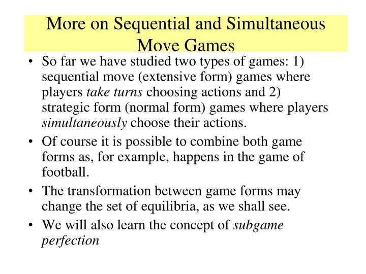 More on sequential and simultaneous move games l.jpg