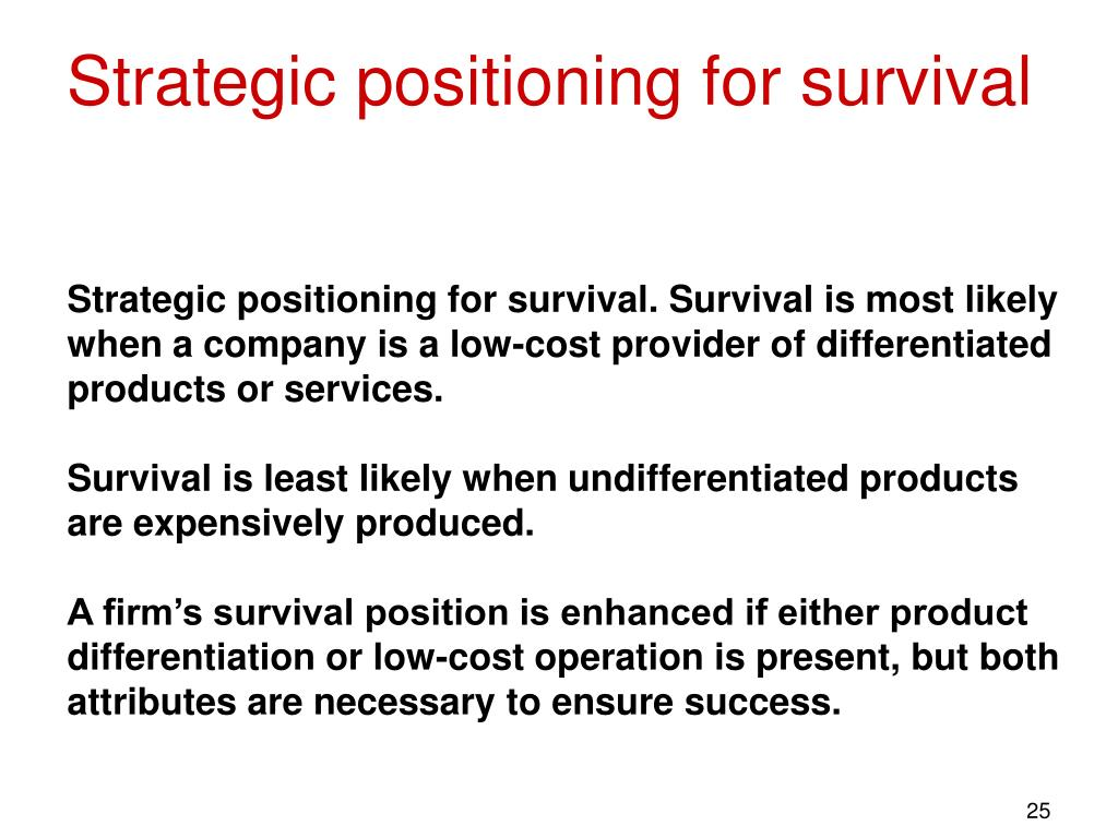 Strategic positioning for survival