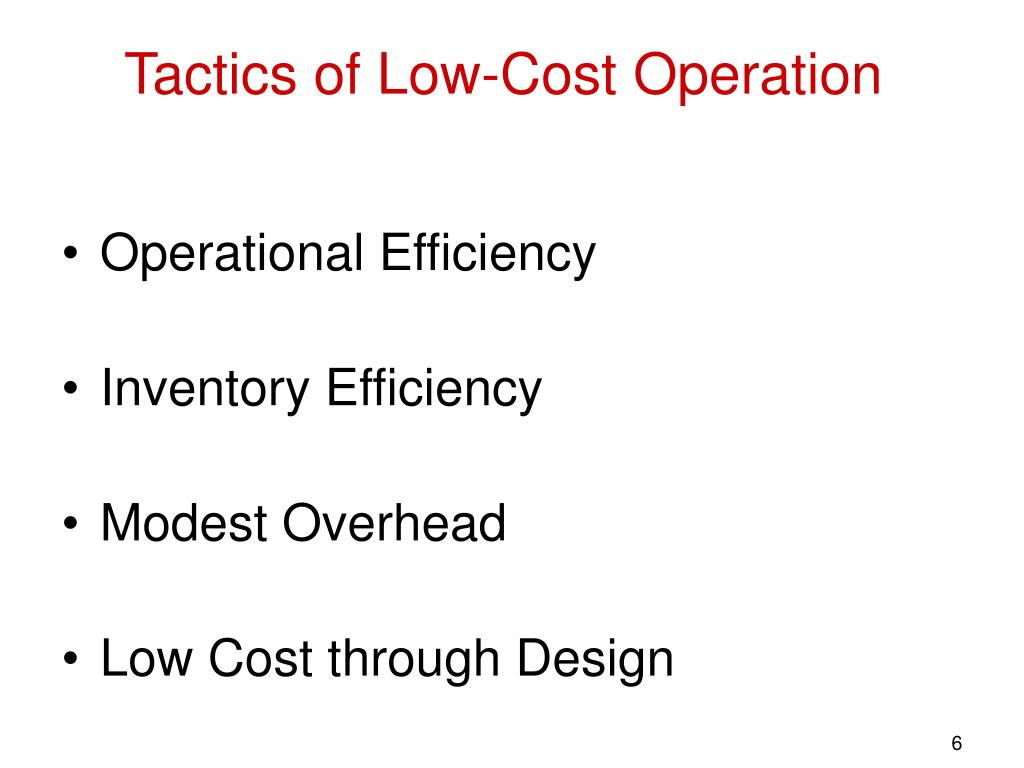 Tactics of Low-Cost Operation