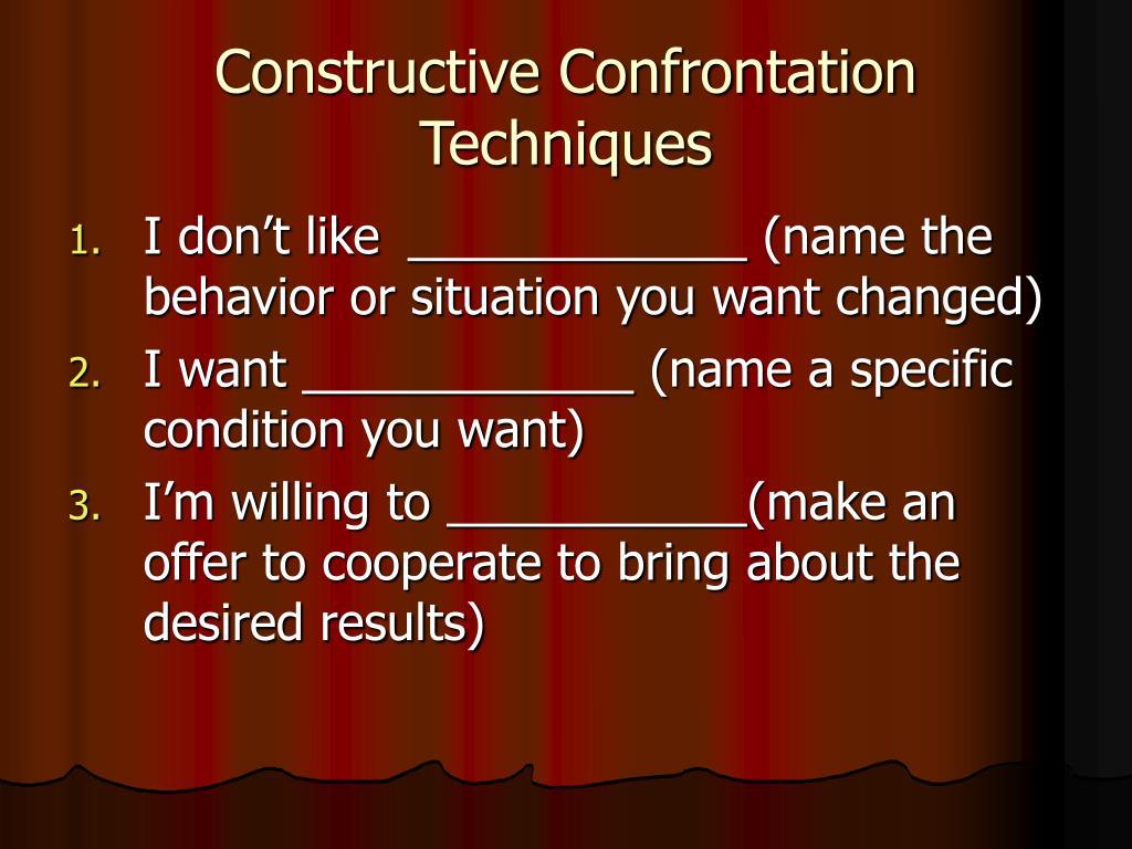 Constructive Confrontation Techniques