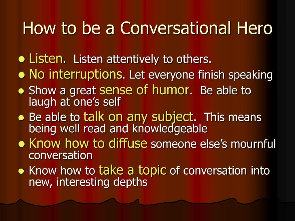 How to be a Conversational Hero
