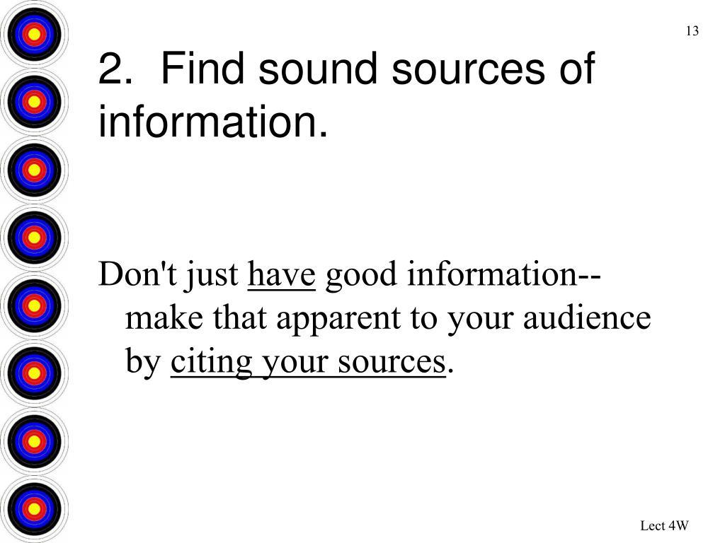 2.  Find sound sources of information.