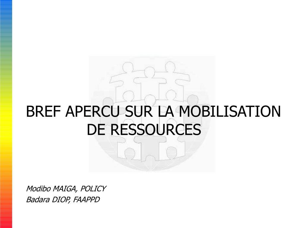 BREF APERCU SUR LA MOBILISATION    DE RESSOURCES